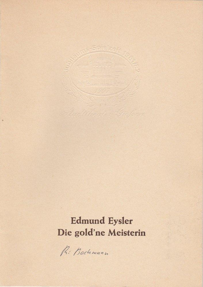 Programmheft Die gold´ne Meisterin. Operette von Edmund Eysler Giessen 1982