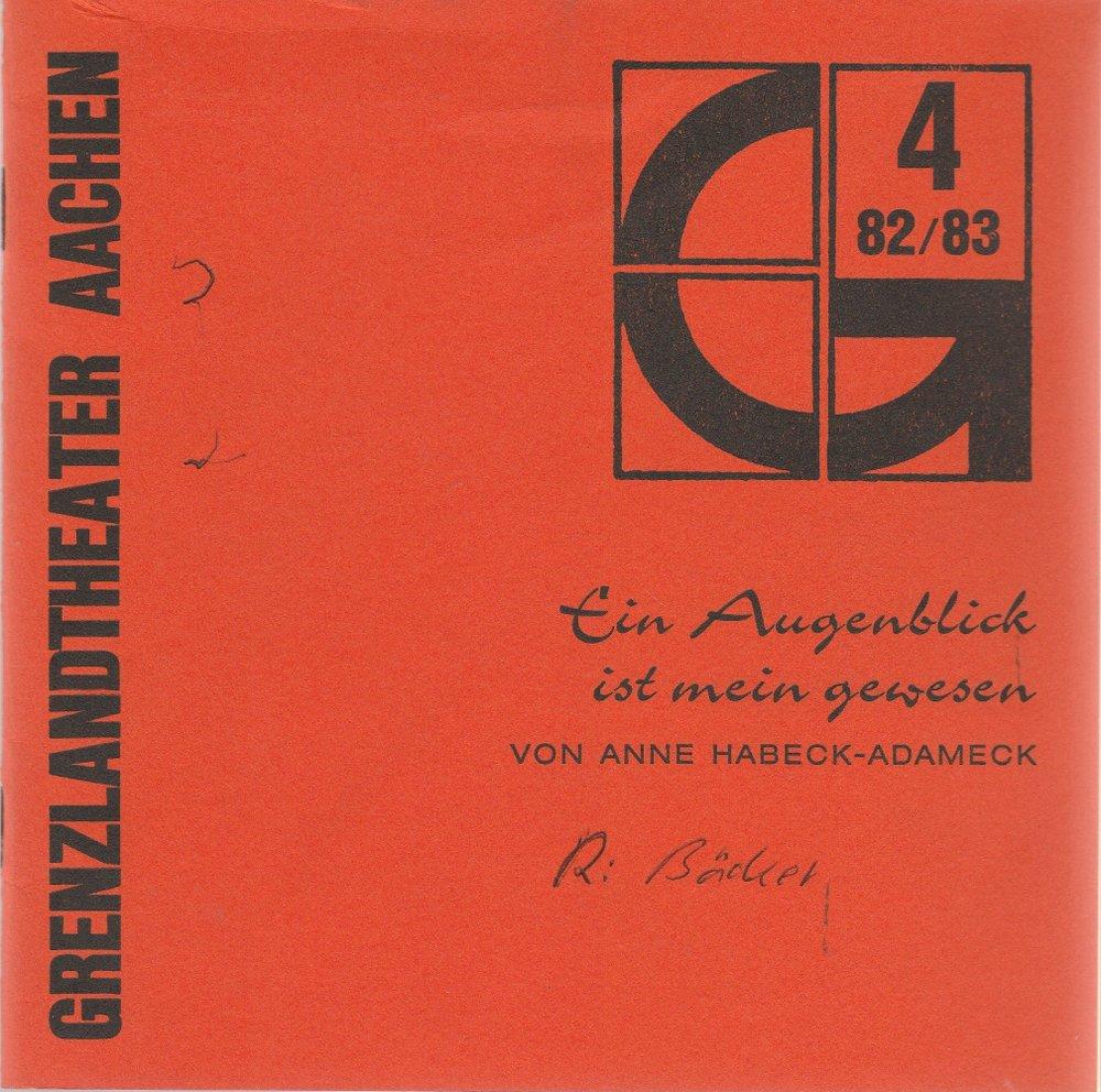 Programmheft Ein Augenblick ist mein gewesen von Anne Habek-Adameck Aachen 1982