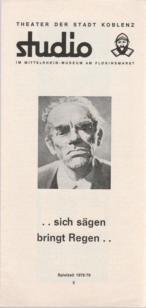Programmheft Sich sägen bringt Regen von Karl Valentin Koblenz 1979