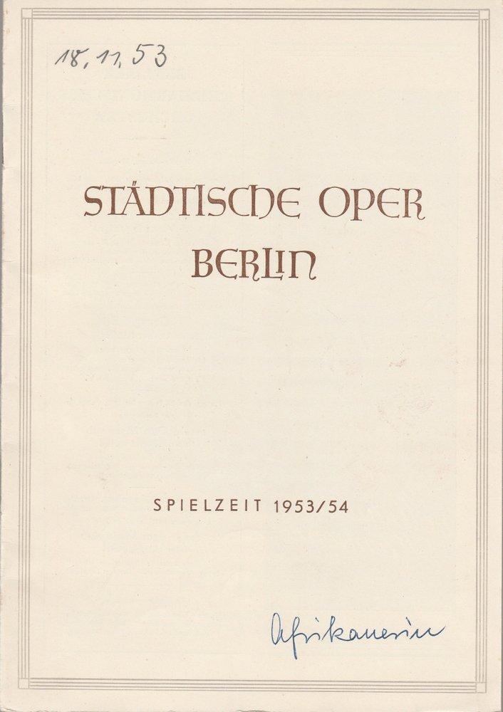 Programmheft DIE AFRIKANERIN Giacomo Meyerbeer Städtische Oper Berlin 1953