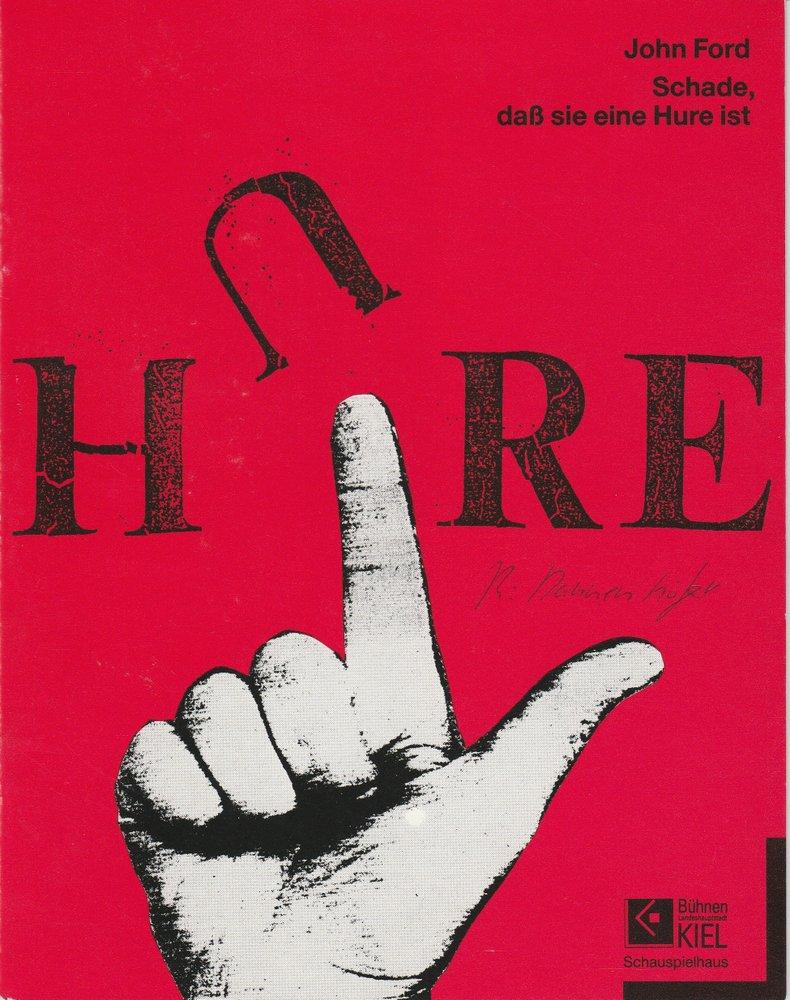 Programmheft John Ford: Schade, daß sie eine Hure ist Schauspielhaus Kiel 1991