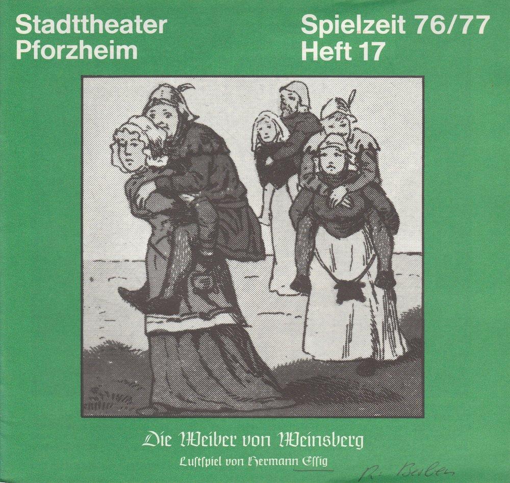 Programmheft Die Weiber von Weinsberg von Hermann Essig Pforzheim 1977