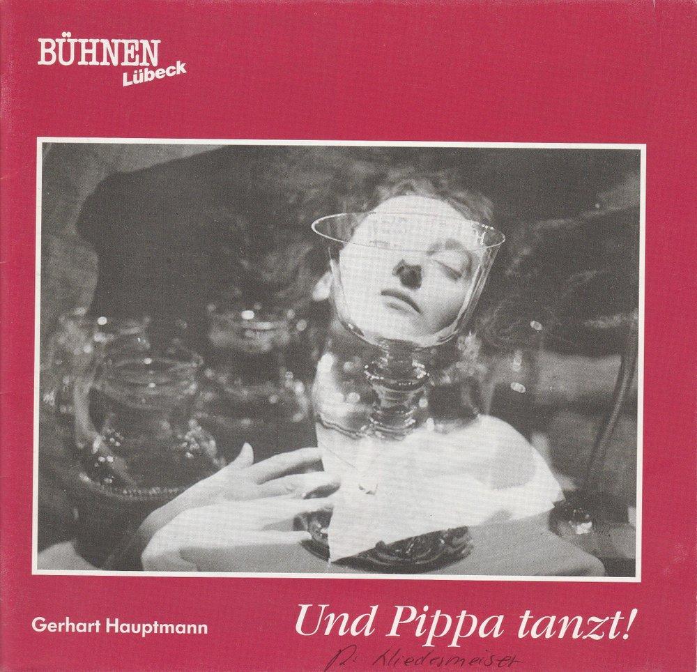 Programmheft UND PIPPA TANZT von Gerhart Hauptmann Kammerspiele Lübeck 1991