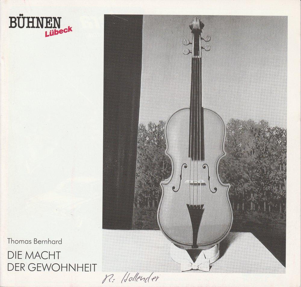 Programmheft Thomas Bernhard: DIE MACHT DER GEWOHNHEIT Kammerspiele Lübeck 1991
