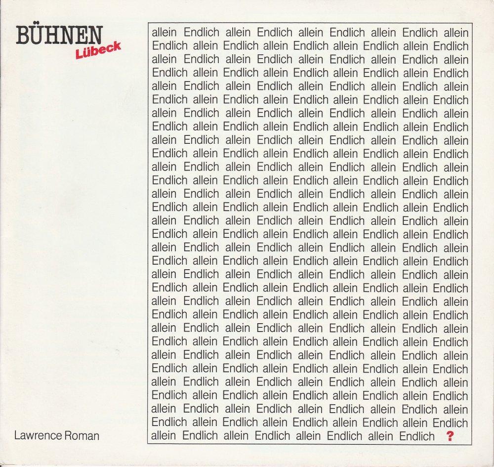 Programmheft Lawrence Roman: ENDLICH ALLEIN Kammerspiele Lübeck 1989