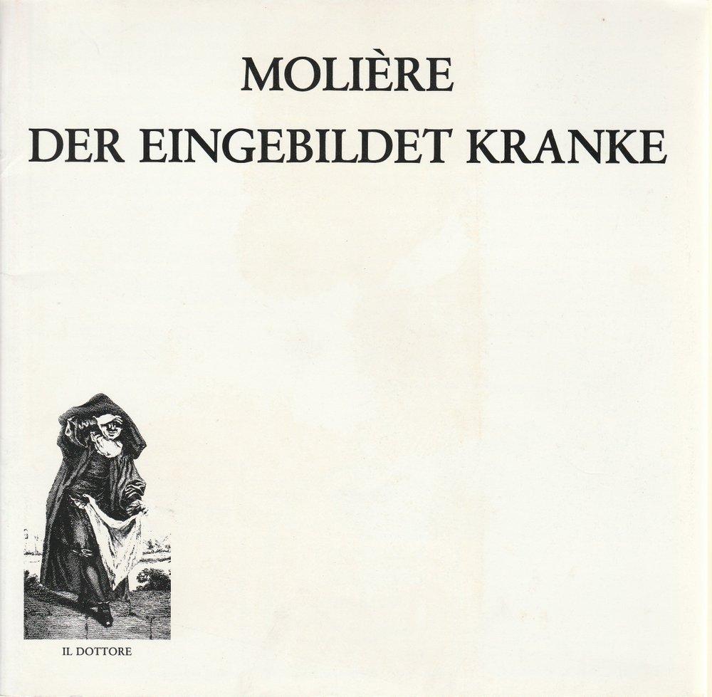 Programmheft Der eingebildete Kranke. Komödie von Moliere Hannover 1987