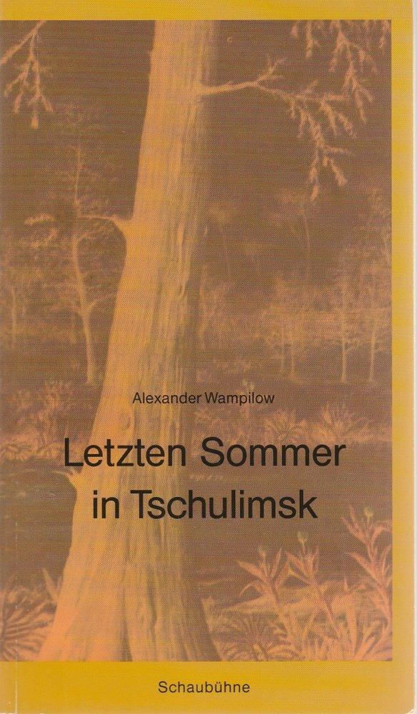 Programmheft LETZTEN SOMMER IN TSCHULIMSK Schaubühne 1992