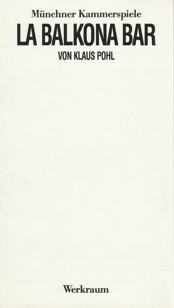 Programmheft Klaus Pohl: La Balkona Bar Münchner Kammerspiele 1985