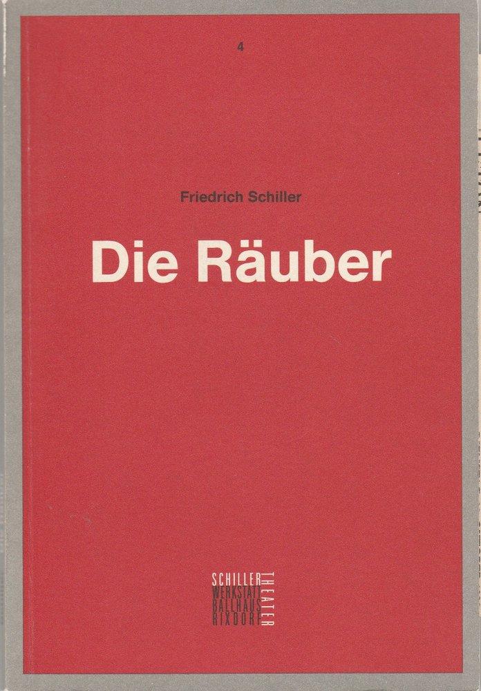 Programmheft Friedrich Schiller: DIE RÄUBER Schiller Theater Berlin 1990