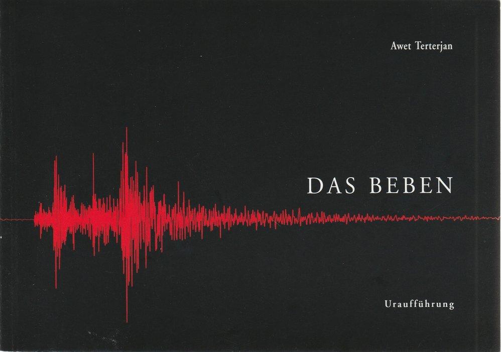 Programmheft zur Uraufführung Das Beben. Oper von Awet Terterjan 2003