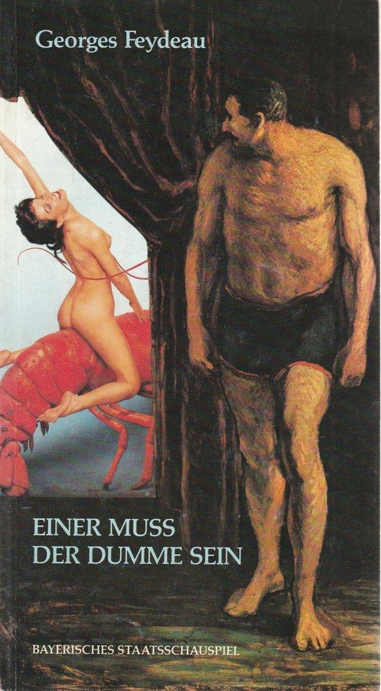 Programmheft Feydeau Einer muss der Dumme sein Bayerisches Staatsschauspiel 1987