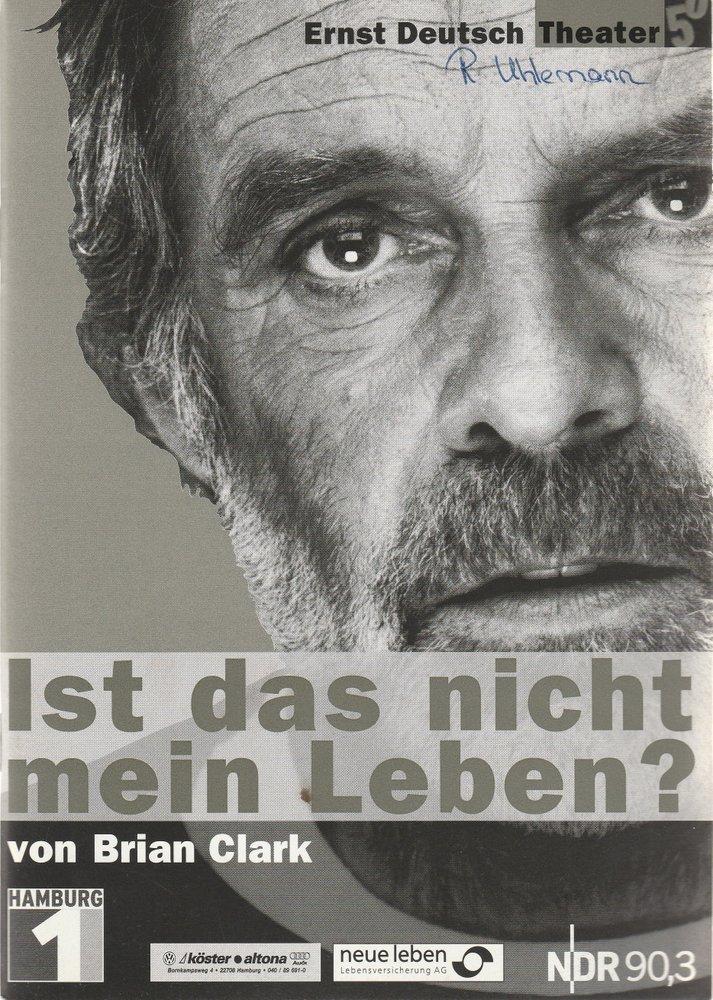 Programmheft Ist das nicht mein Leben von Brian Clark Ernst-Deutsch-Theater 2001