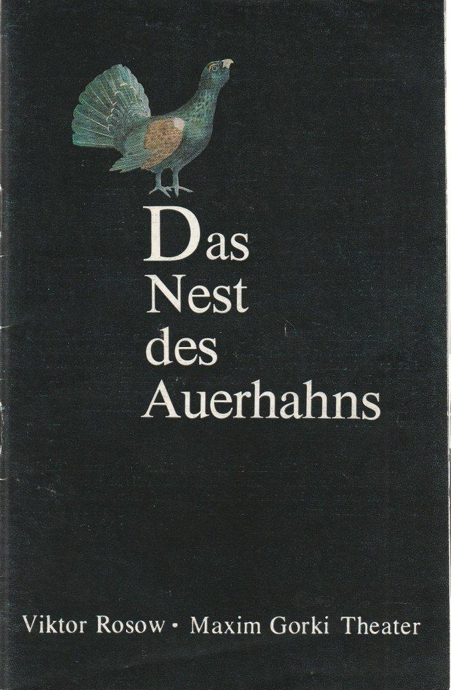 Programmheft Victor Rosow: Das Nest des Auerhahns Maxim Gorki Theater 1981