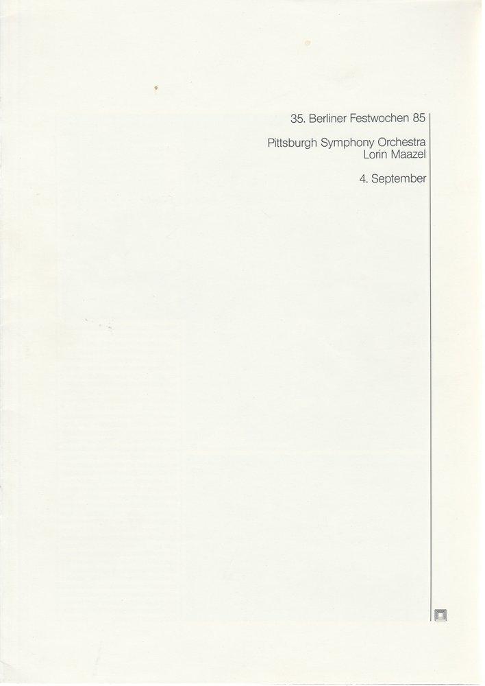 Programmheft Pittsburgh Symphony Orchestra 35. Berliner Festwochen 1985