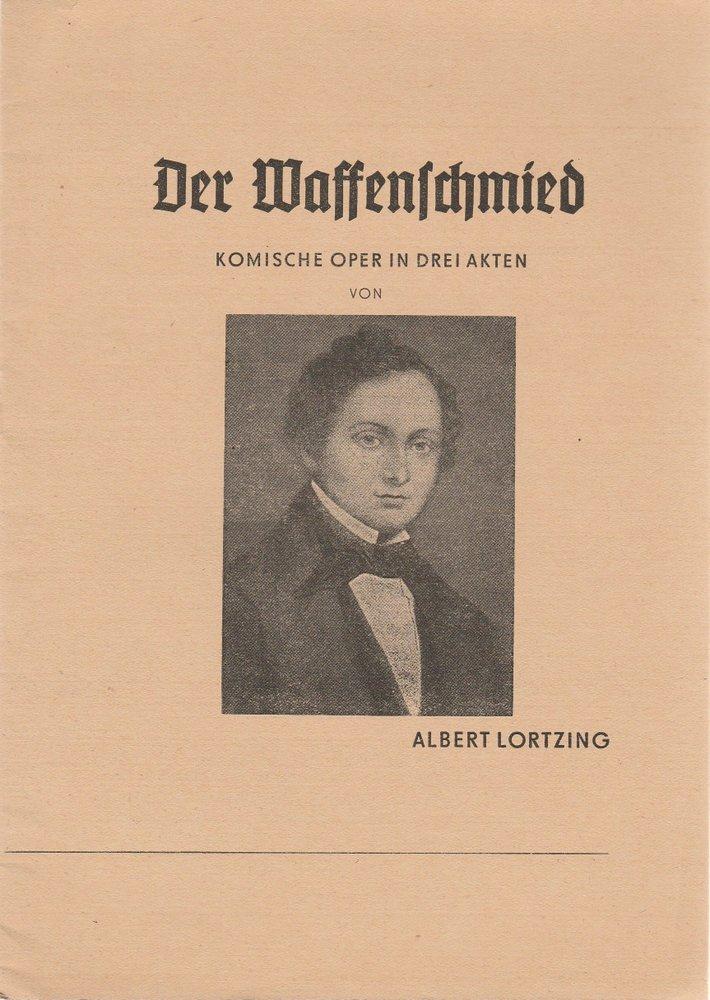 Programmheft Der Waffenschmied Oper von Albert Lortzing Bernburg 1950