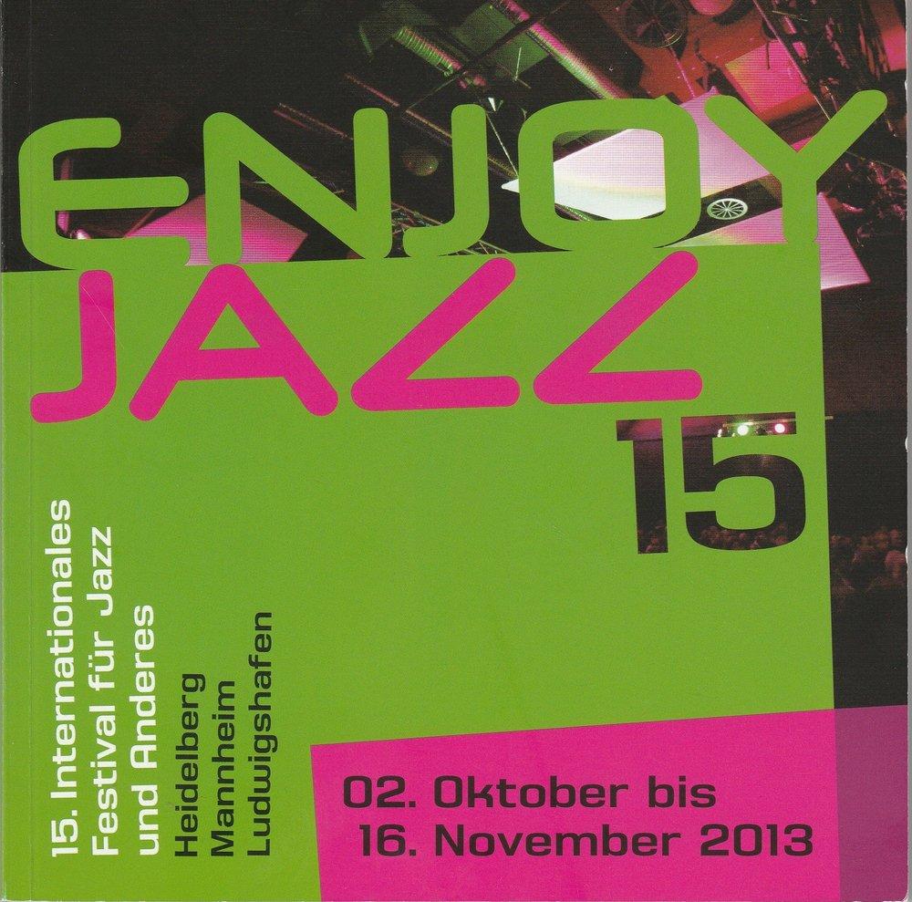 Programmheft Enjoy Jazz. 15. Internationales Festival für Jazz und Anderes 2013