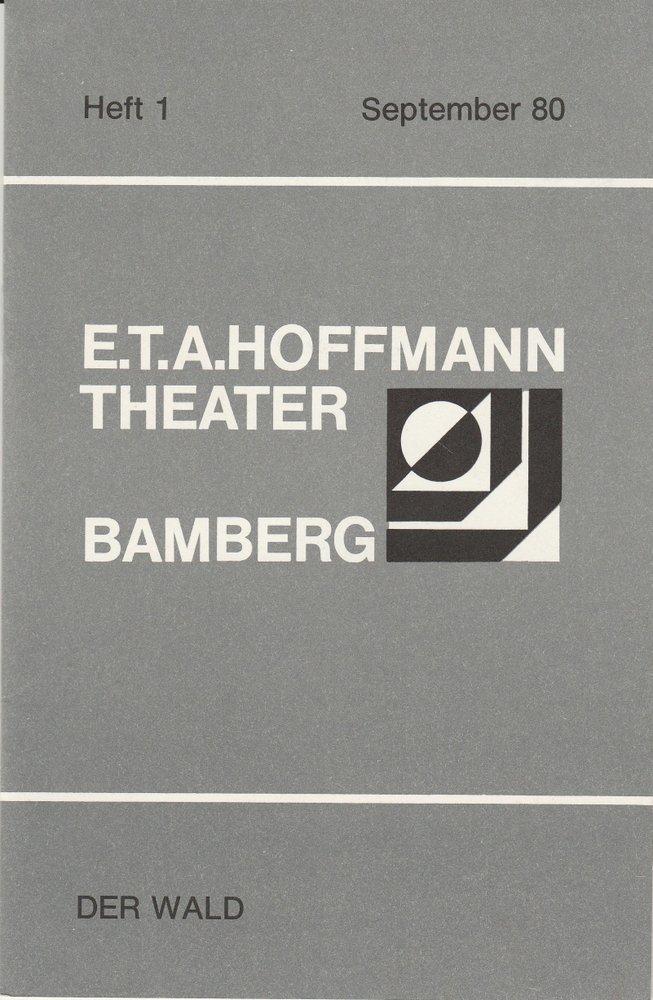 Programmheft DER WALD Alexander Ostrowski E.T.A. Hoffmann Theater Bamberg 1980