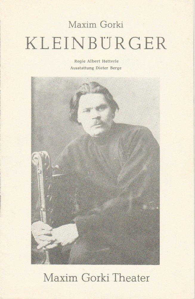 Programmheft KLEINBÜRGER von Maxim Gorki Maxim Gorki Theater 1982