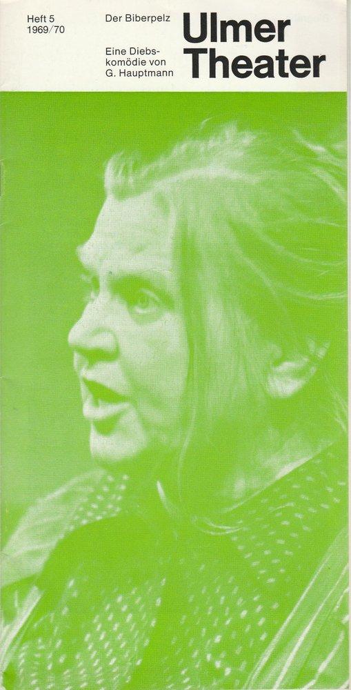 Programmheft DER BIBERPELZ von Gerhard Hauptmann Ulmer Theater 1969