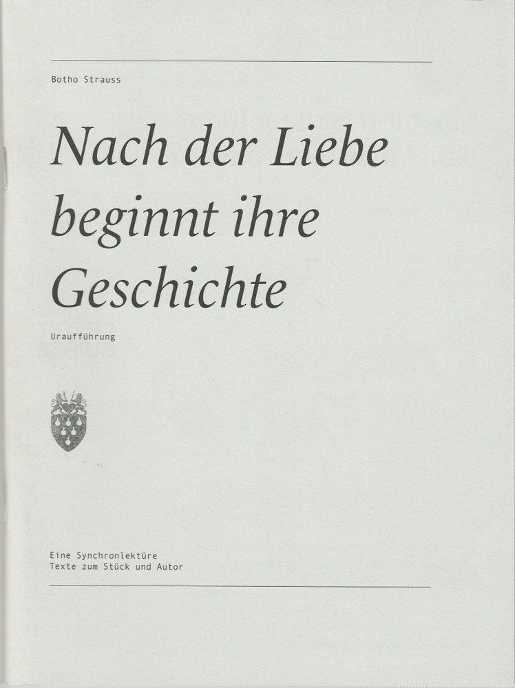 Programmheft Nach der Liebe beginnt ihre Geschichte von Botho Strauss 2005