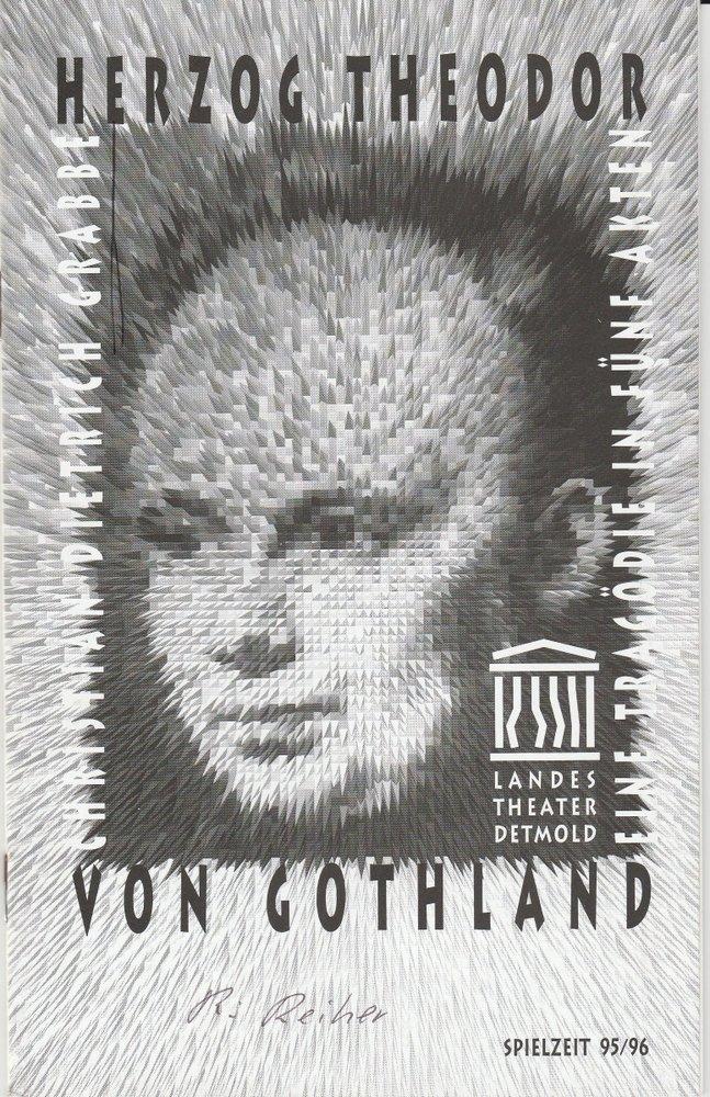 Programmheft Grabbe: HERZOG THEODOR VON GOTHLAND Landestheater Detmold 1995
