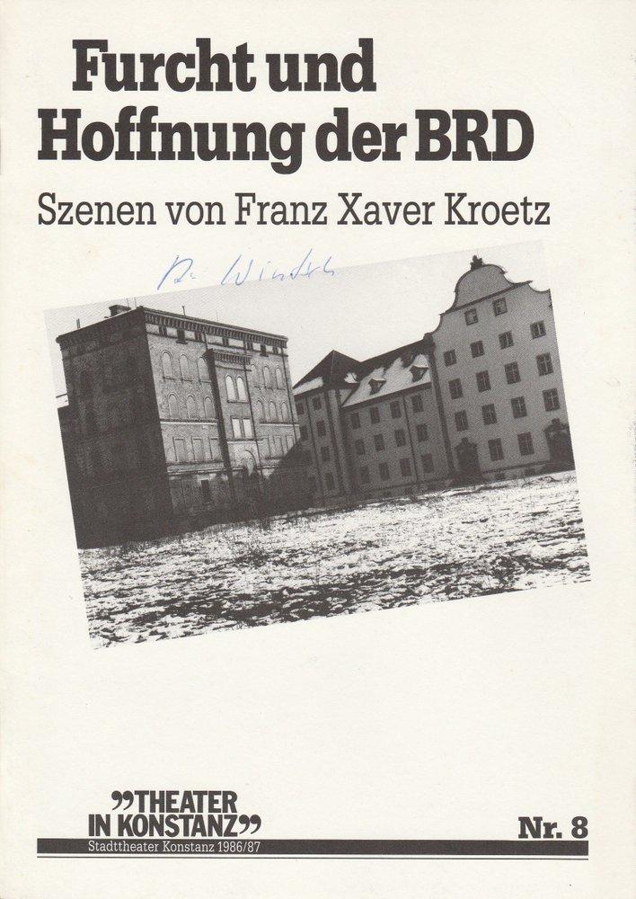 Programmheft Furcht und Hoffnung der BRD Franz Xaver Kroetz Konstanz 1987