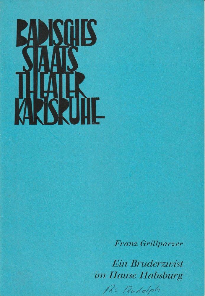 Programmheft Franz Grillparzer: Ein Bruderzwist im Hause Habsburg Karlsruhe 1967