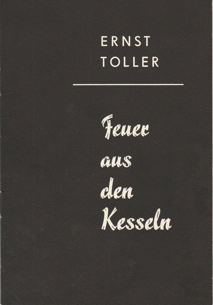 Programmheft FEUER AUS DEN KESSELN von Ernst Toller Staatstheater Schwerin 1969