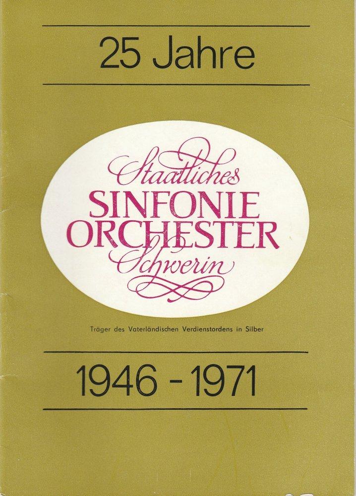 25 Jahre Staatliches Sinfonieorchester Schwerin 1946 - 1971