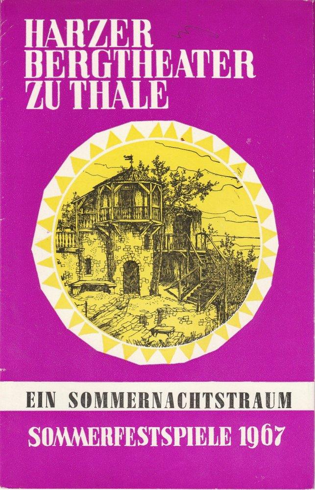Programmheft Shakespeare: EIN SOMMERNACHTSTRAUM Harzer Bergtheater zu Thale 1967