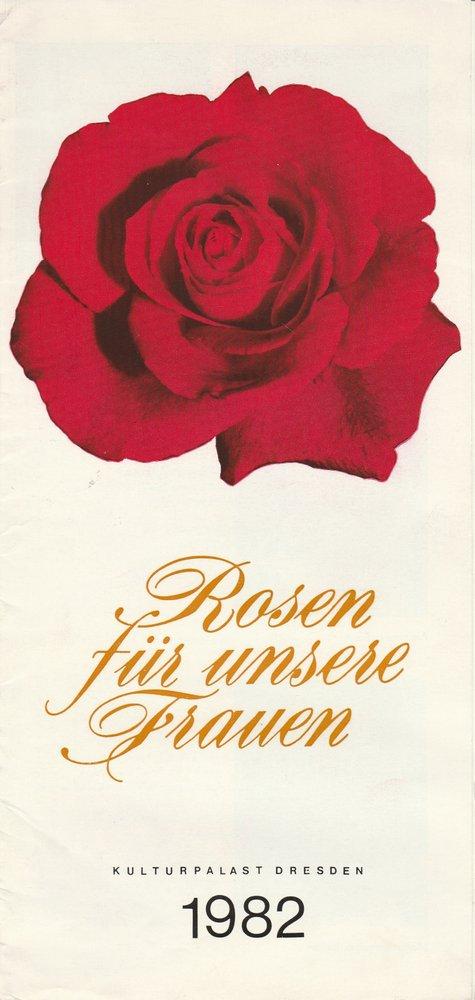 Programmheft Rosen für unsere Frauen 1982 Kulturpalast Dresden
