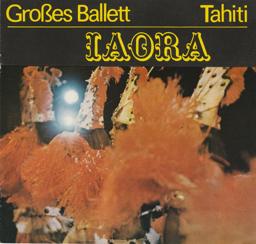 Programmheft IAORA TAHITI. Großes Ballett von Tahiti Gastspiel in der DDR 1984
