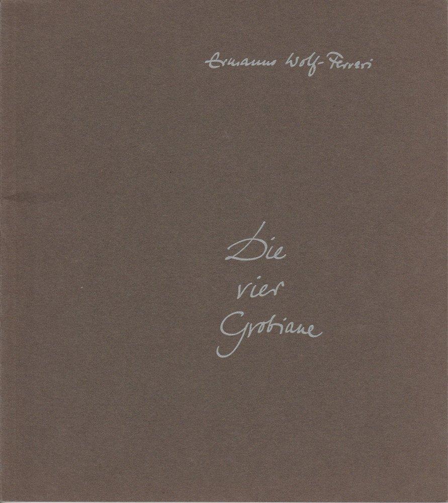 Programmheft Ermanno Wolf-Ferrari: DIE VIER GROBIANE Bayerische Staatsoper 1982