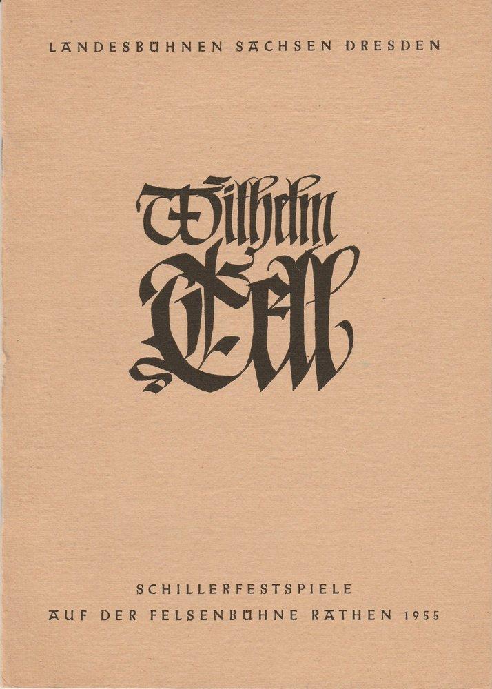 Programmheft Schiller: WILHELM TELL Felsenbühne Rathen Sommerspielzeit 1955