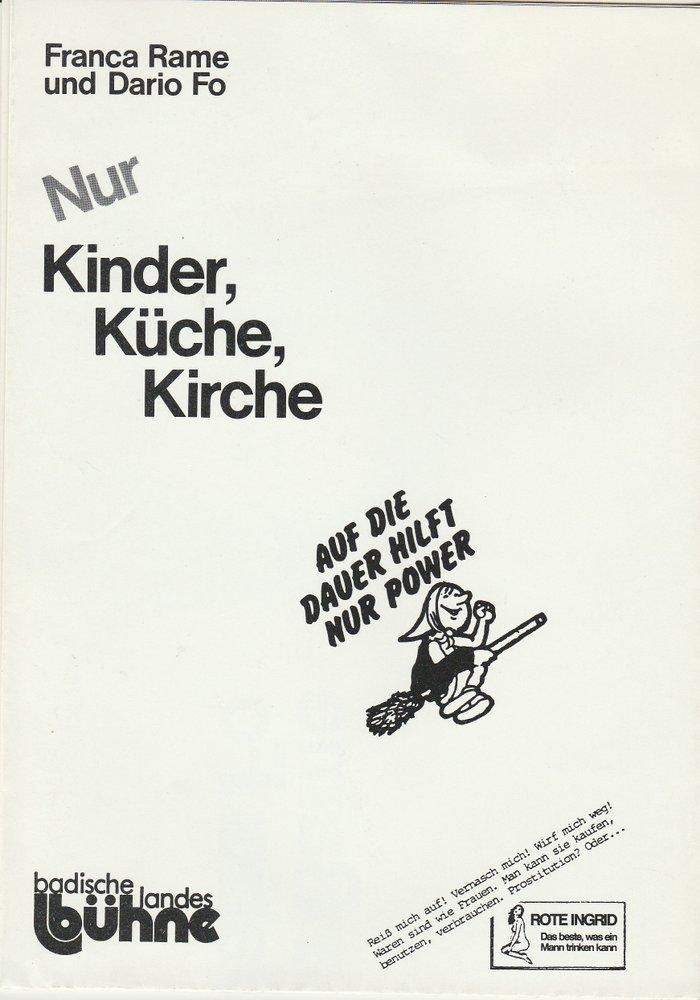 Programmheft Nur Kinder, Küche, Kirche Franca Rame und Dario Fo Bruchsal 1985