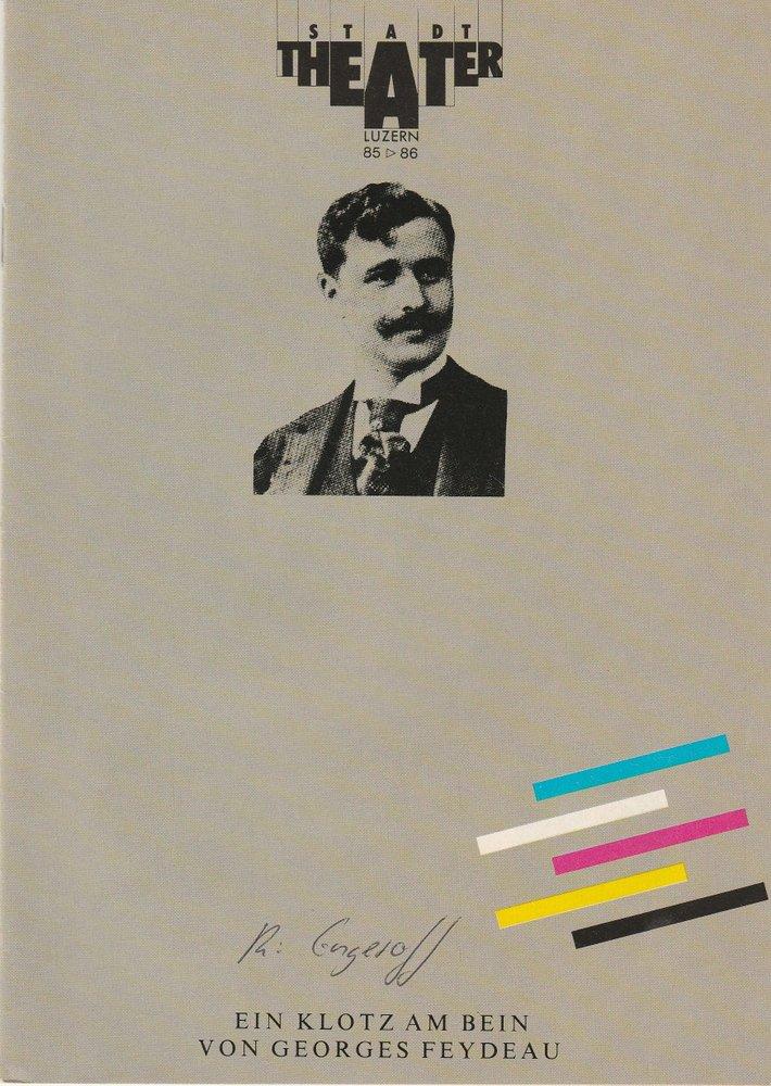 Programmheft Georges Feydeau: EIN KLOTZ AM BEIN Stadttheater Luzern 1986