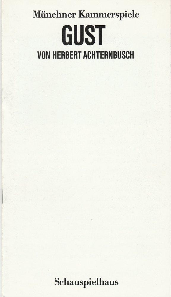 Programmheft GUST von Herbert Achternbusch Münchner Kammerspiele 1986