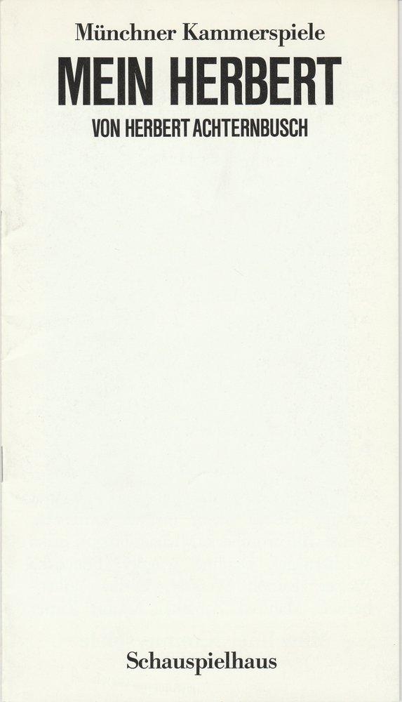 Programmheft Herbert Achternbusch: MEIN HERBERT Münchner Kammerspiele 1985