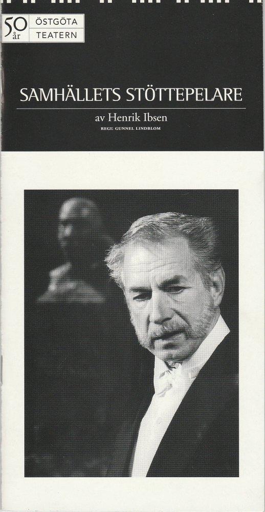 Programmheft SAMHÄLLETS STÖTTEPELARE av Henrik Ibsen Östgöta Teatern 1997