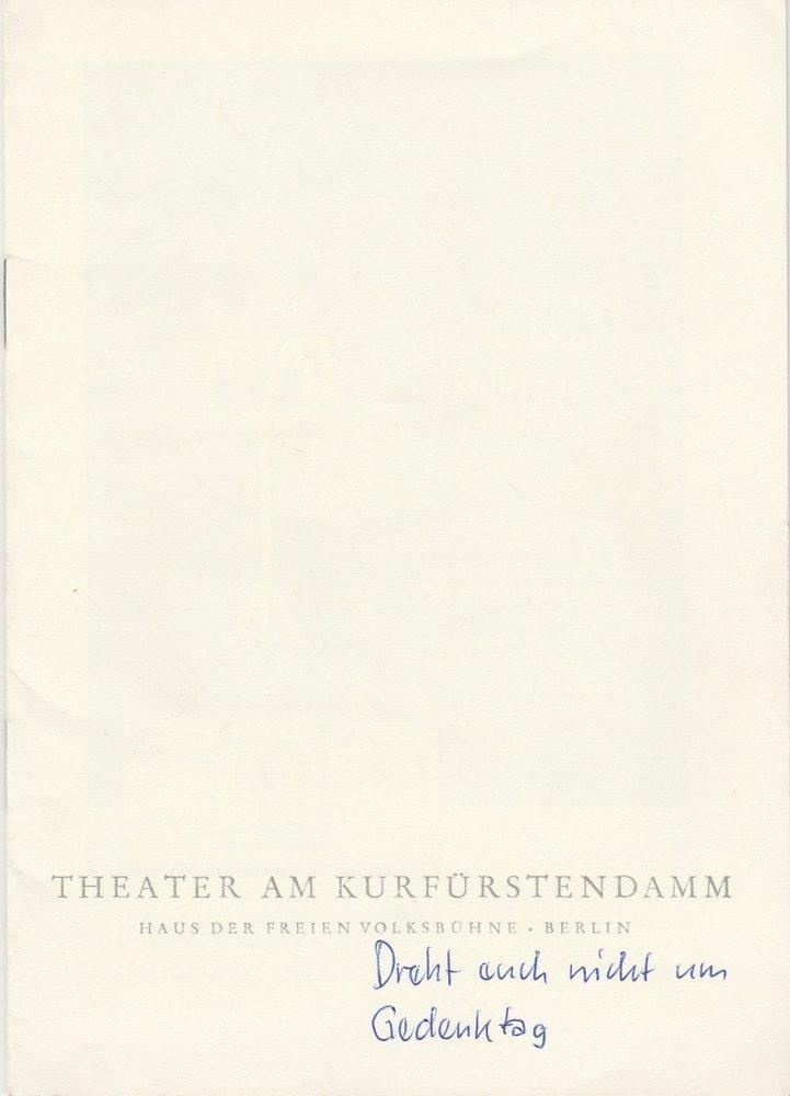 Programmheft DREHT EUCH NICHT UM / Gedenktag Theater am Kurfürstendamm 1962