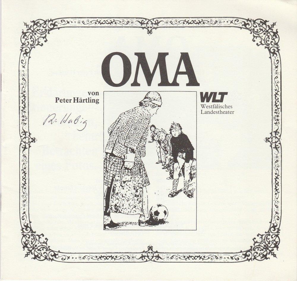 Programmheft Uraufführung: Peter Härtling: OMA Westfälisches Landestheater 1986