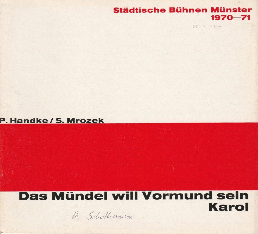 Programmheft Das Mündel will Vormund sein / Karol Bühnen Münster 1971