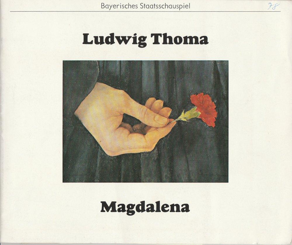 Programmheft Ludwig Thoma: MAGDALENA Bayerisches Staatsschauspiel 1978