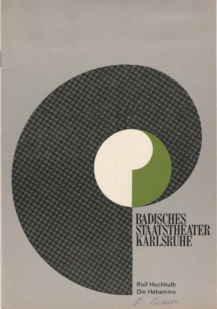Programmheft Rolf Hochhuth: DIE HEBAMME Badisches Staatstheater Karlsruhe 1972