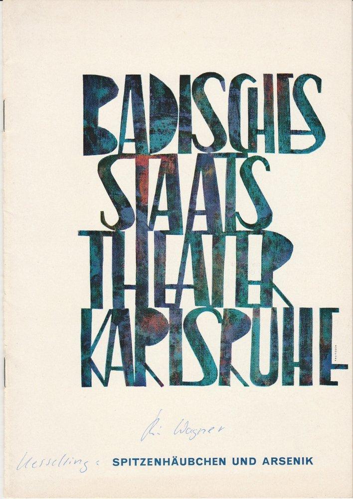Programmheft SPITZENHÄUBCHEN UND ARSENIK Staatstheater Karlsruhe 1966