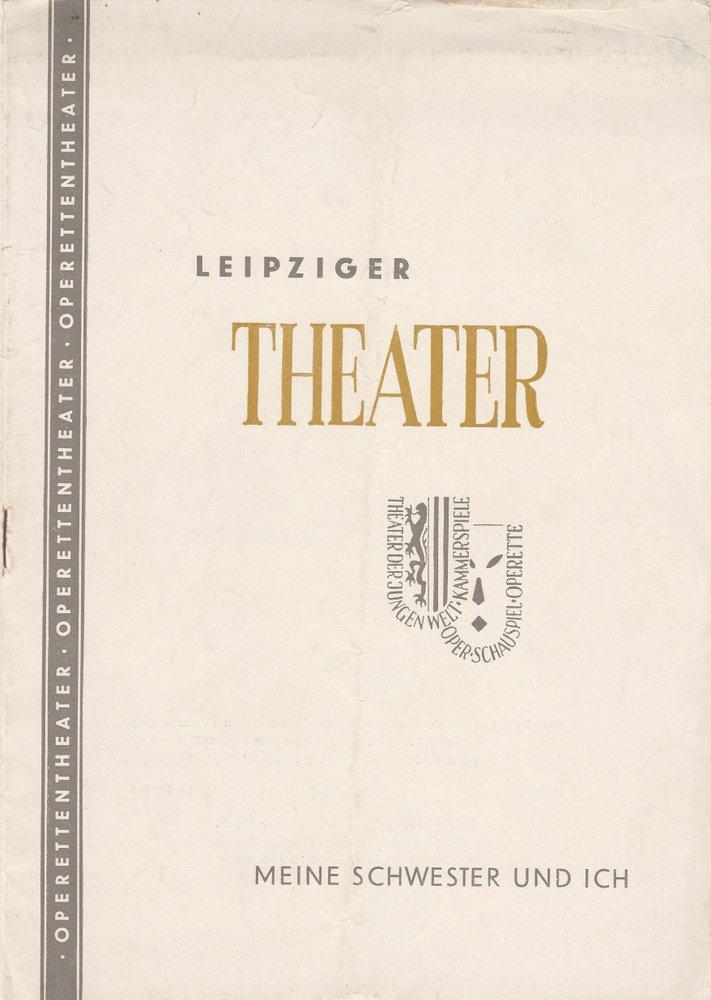 Programmheft Benatzky: MEINE SCHWESTER UND ICH Städtische Theater Leipzig 1953