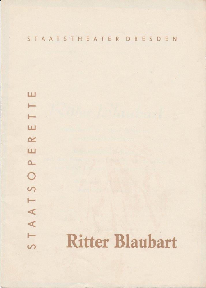 Programmheft Jacques Offenbach: RITTER BLAUBART Staatsoperette Dresden 1964