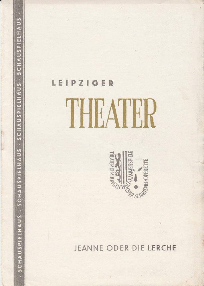 Programmheft Jean Anouilh JEANNE oder DIE LERCHEKammerspiele Leipzig 1957