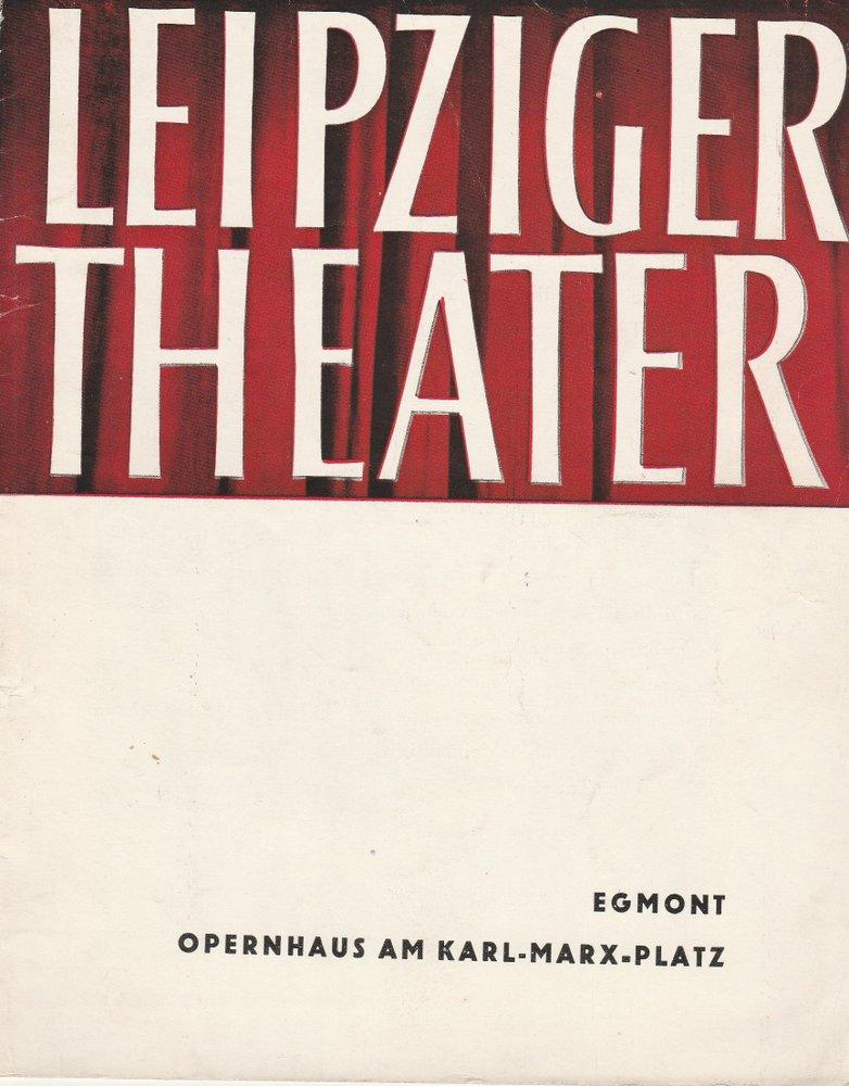 Programmheft EGMONT Trauerspiel von Johann Wolfgang Goethe Oper Leipzig 1961