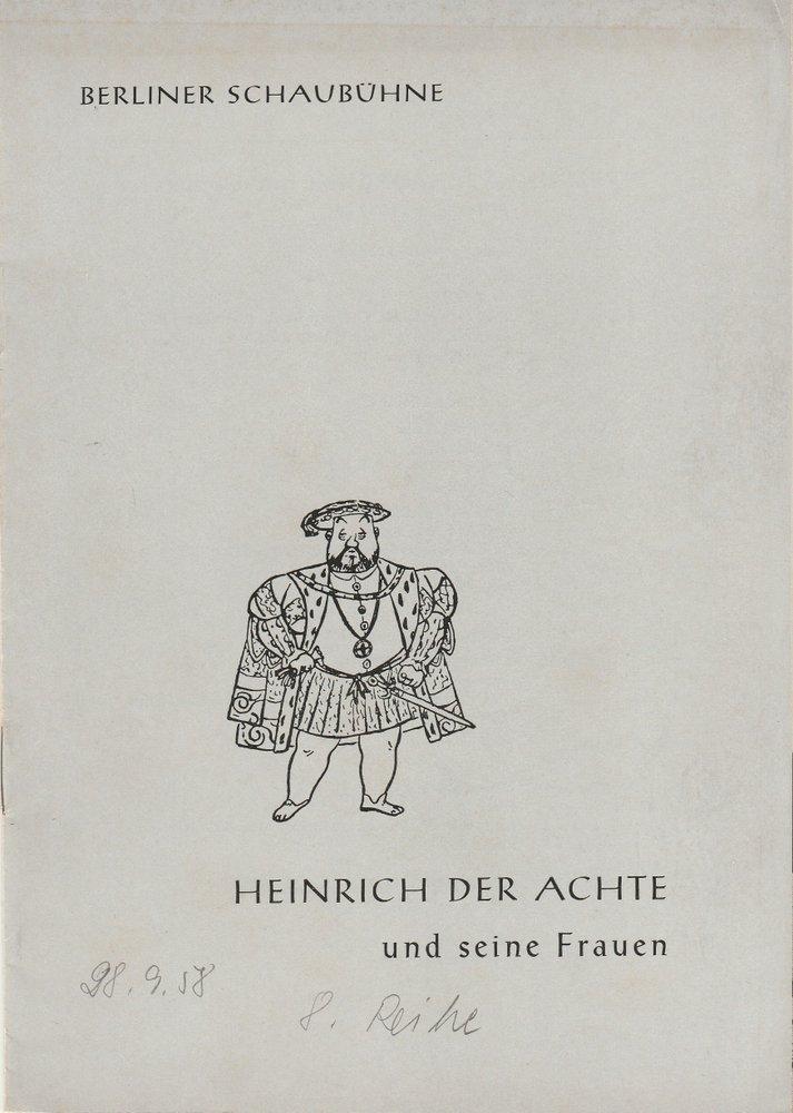 Programmheft Gressieker HEINRICH DER ACHTE und seine Frauen Schaubühne 1958